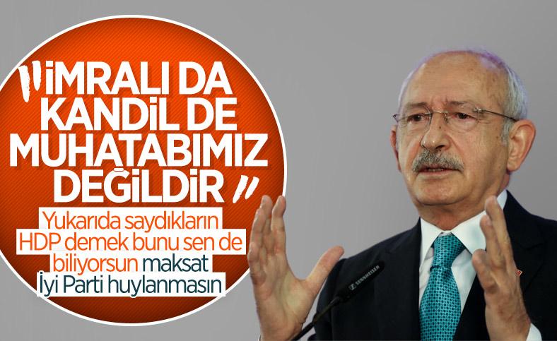 Kemal Kılıçdaroğlu 'İmralı da Kandil de muhatabamız değildir' dedi