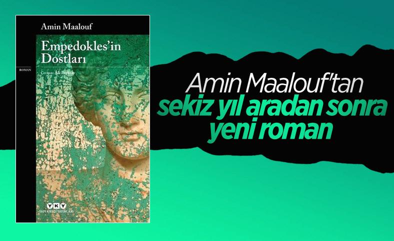 Amin Maalouf ve Empedokles'in Dostları kitabına dair