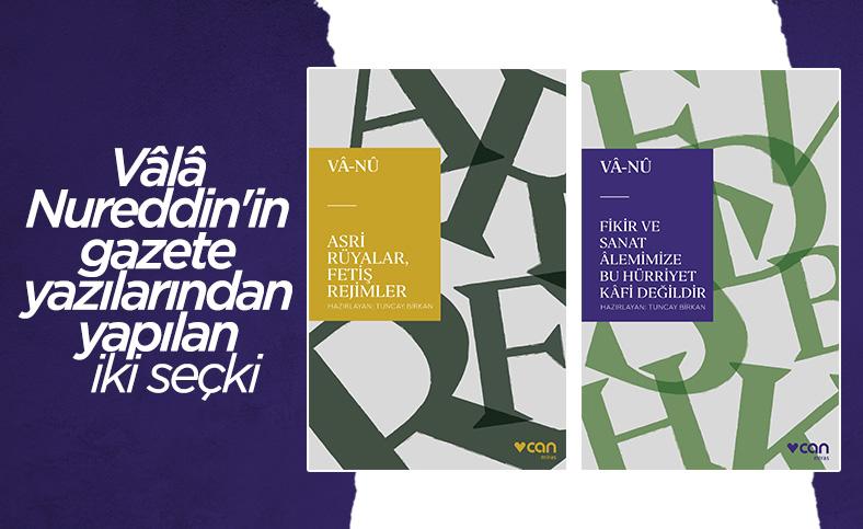 Vâlâ Nureddin'in fikri dünyası ve iki kitapla zihin dünyasına yolculuk