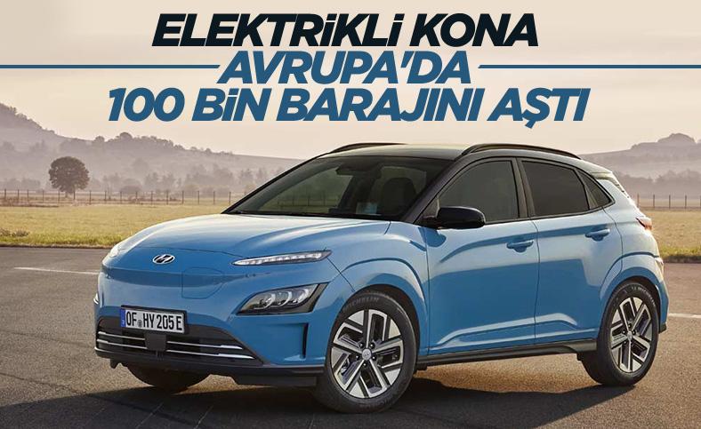 Elektrikli Hyundai Kona satışları Avrupa'da 100 bini aştı