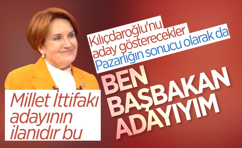 Meral Akşener: Başbakan adayıyım