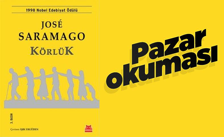Pazar okuması: Jose Saramago'nun Körlük romanı