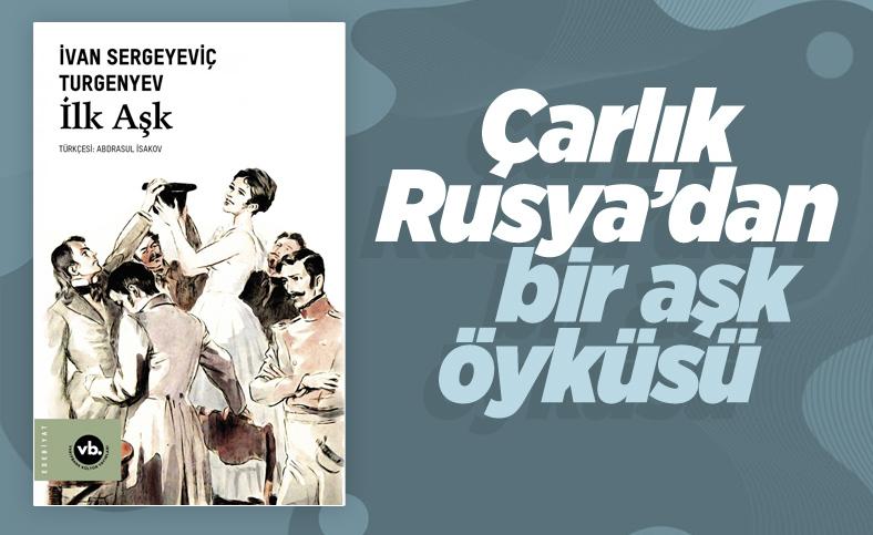 İvan Sergeyeviç Turgenyev'in İlk Aşk kitabı
