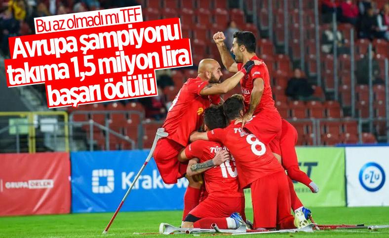 TFF'den Ampute Milli Futbol Takımı'na 1.5 milyon lira ödül