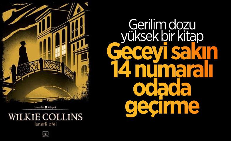 Wilkie Collins'ın tüyler ürperten romanı: Lanetli Otel
