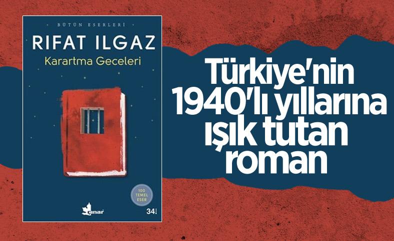 Rıfat Ilgaz'ın Karatma Geceleri romanında bir Türkiye panoraması