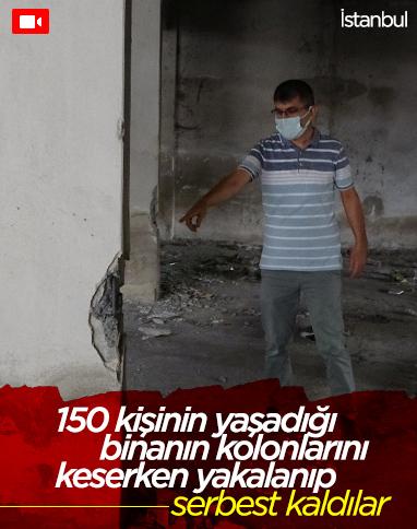 Sultangazi'de, 150 kişinin yaşadığı binanın kolonlarını keserken yakalandılar