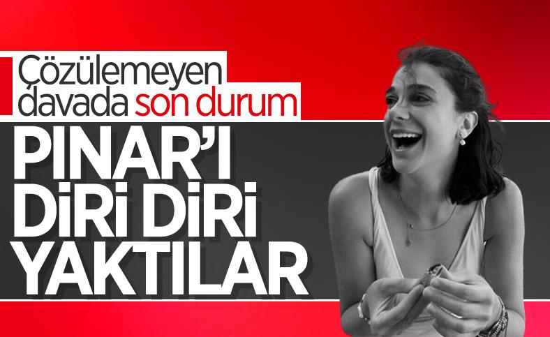 Gültekin Ailesi'nin avukatı: Pınar yakılırken hayattaymış