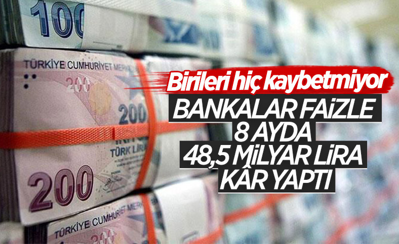 Bankacılık sektörünün 8 aylık net karı: 48.5 milyar lira