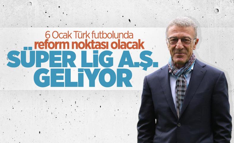 Ahmet Ağaoğlu: Süper Lig profesyonel bir yapıya kavuşacak