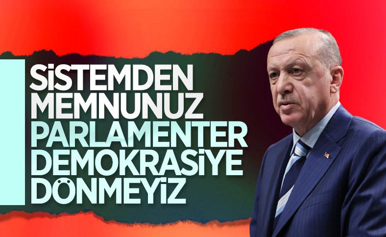 Cumhurbaşkanı Erdoğan, sistem tartışmasına noktayı koydu