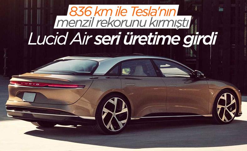 Tesla'nın menzil rekorunu kıran Lucid Air seri üretime girdi