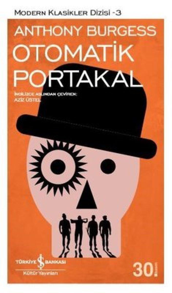 Anthony Burgess ın tekinsiz gençlerin romanı: Otomatik Portakal #1