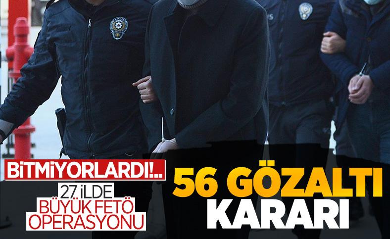 Ankara merkezli 27 ilde FETÖ operasyonu: 56 gözaltı kararı