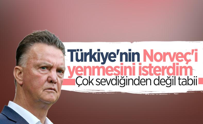 Louis Van Gaal: Türkiye kazansın isterdim