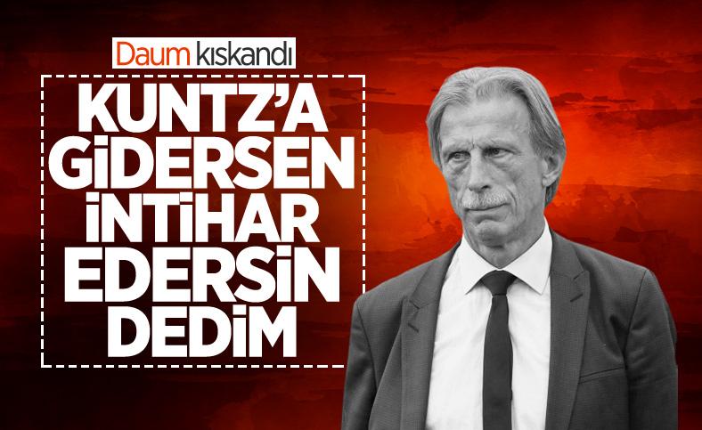 Daum: Kuntz intihar görevini kabul etti
