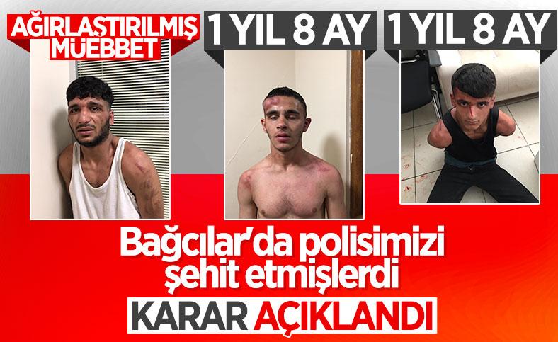 Bağcılar'da polis memurunun şehit edilmesi davasında karar