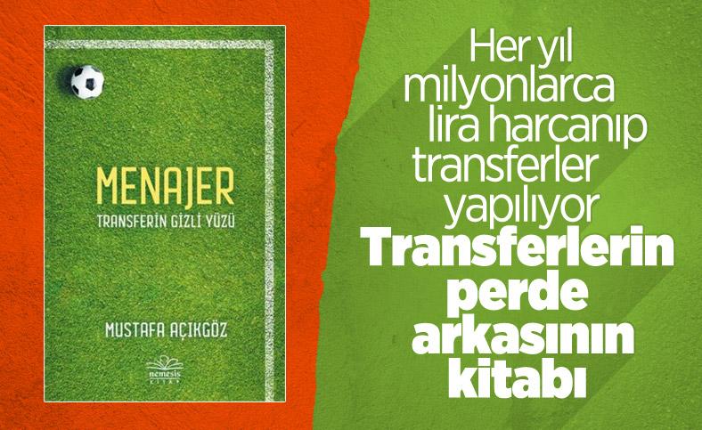Futbolun bilinmeyenleri Menajer-Transferin Gizli Yüzü kitabında