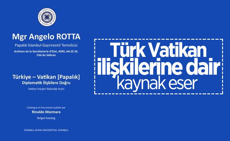Rinaldo Marmara'nın 'Türkiye ile Vatikan Diplomatik İlişkilere Doğru' kitabı