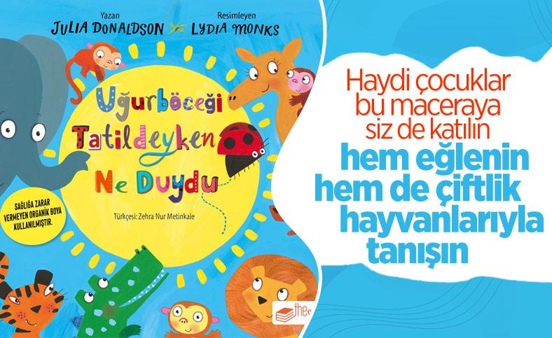 Minik okurlar için yeni kitap: Uğurböceği Tatildeyken Ne Duydu