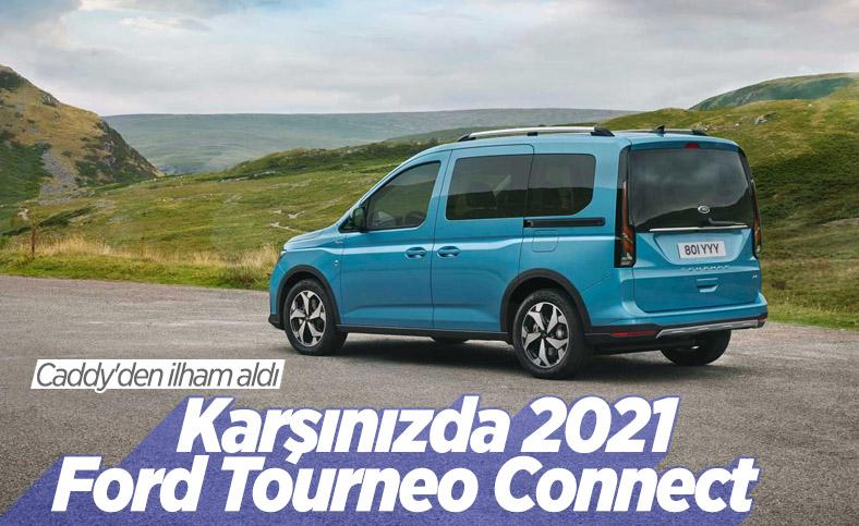 2021 Ford Tourneo Connect tanıtıldı: İşte öne çıkan detaylar