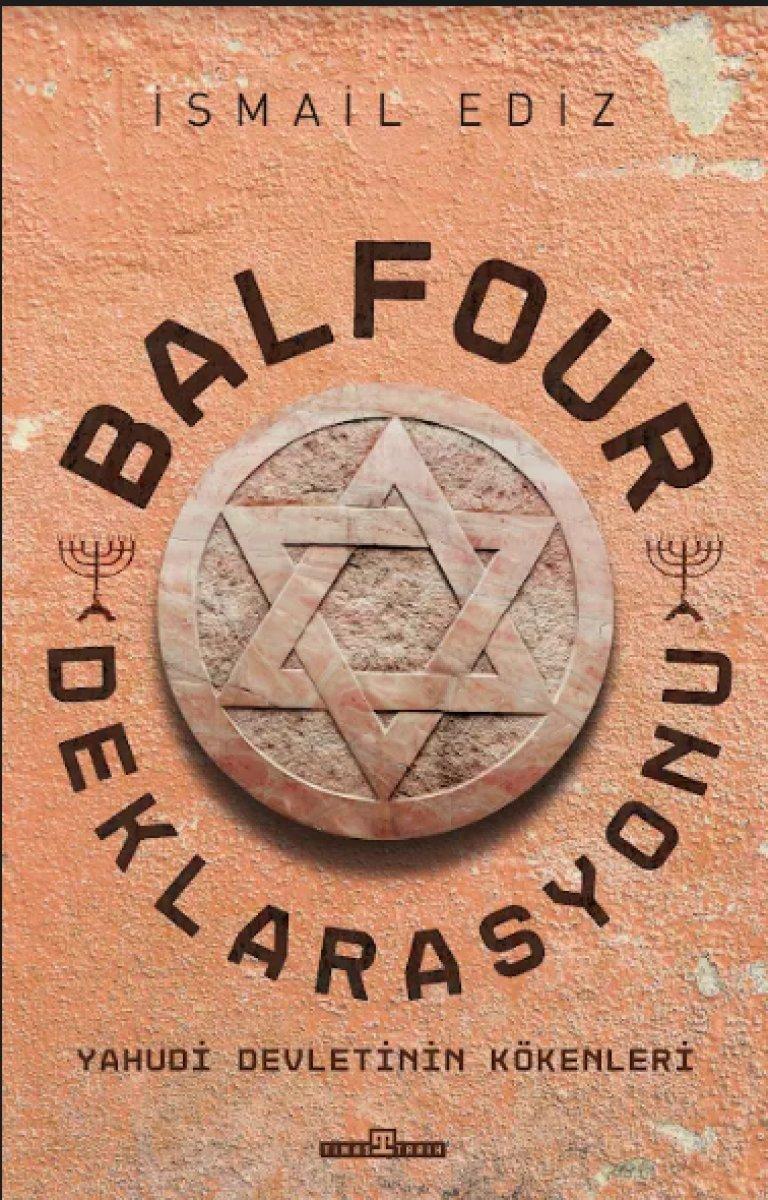 Belgeler ışığında Filistin de İsrail devletinin kuruluşun kitabı: Balfour Deklarasyonu #2
