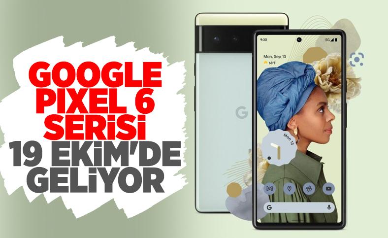 Google Pixel 6 ve Pixel 6 Pro 19 Ekim'de tanıtılacak