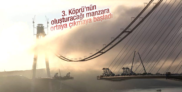 3. Köprü'nün manzarası ortaya çıkmaya başladı
