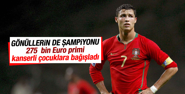 Ronaldo Euro 2016'da kazandığı primi kanserli çocuklara bağışladı