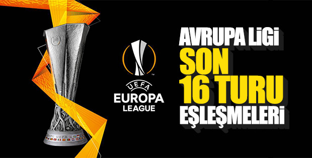 Avrupa Ligi'nde son 16 eşleşmeşleri