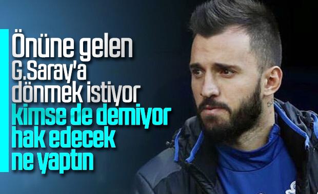 Emre Çolak Galatasaray'a dönmek istiyor