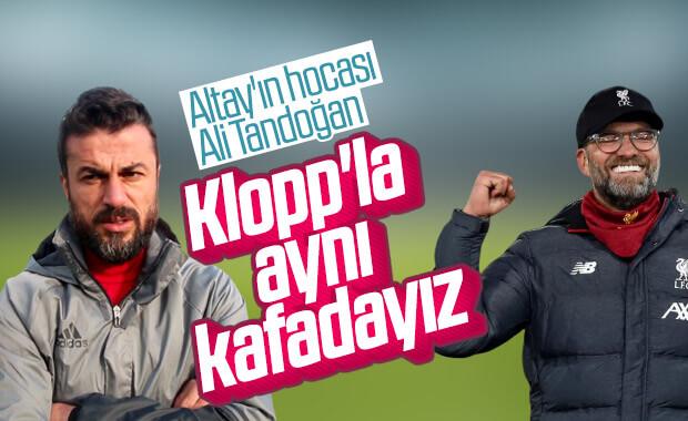 Ali Tandoğan: Klopp'la düşüncelerimiz benziyor