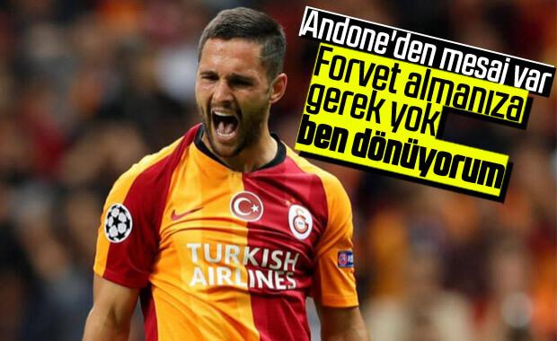 Galatasaray'da Andone'den geri dönüş mesajı