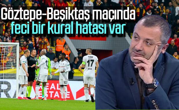M.Demirkol: Beşiktaş-Göztepe maçında kural hatası var
