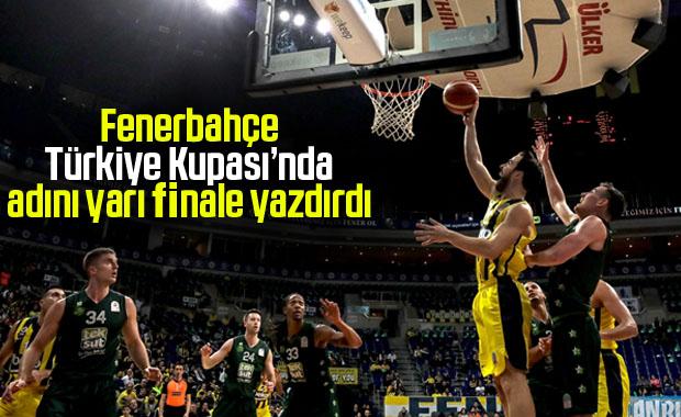 Fenerbahçe Beko, Türkiye Kupası'nda yarı finale çıktı
