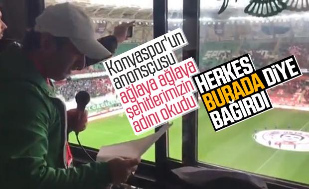 Konyaspor'un anonsçusu şehitlerin adını okudu
