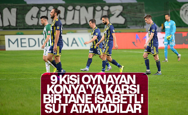 Fenerbahçe'nin 9 kişi Konyaspor'a isabetli şutu yok
