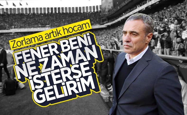 Ersun Yanal, Fenerbahçe'den vazgeçmiyor