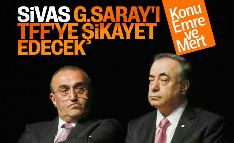 Sivasspor, G.Saray'ı TFF'ye şikayet etmeye hazırlanıyor