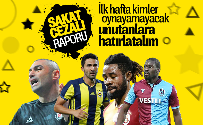 Süper Lig'de sakatlar ve cezalılar