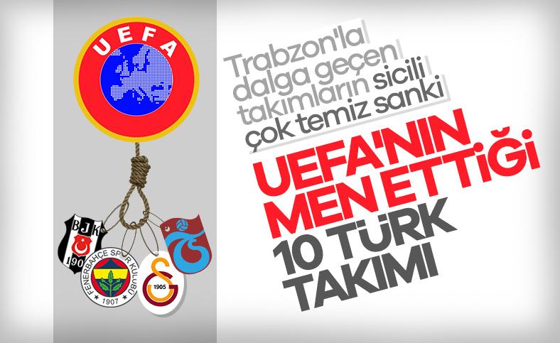 UEFA en çok Türk takımlarını Avrupa'dan men etti