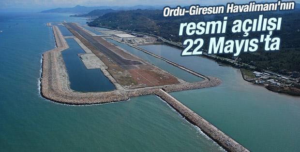 Ordu-Giresun Havalimanı'nın resmi açılışı 22 Mayıs'ta