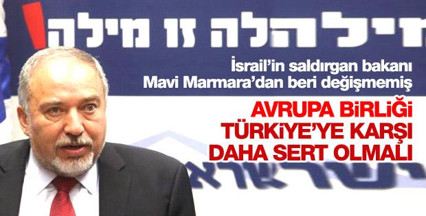 İsrail Savunma Bakanı Liberman'dan küstah Türkiye çıkışı