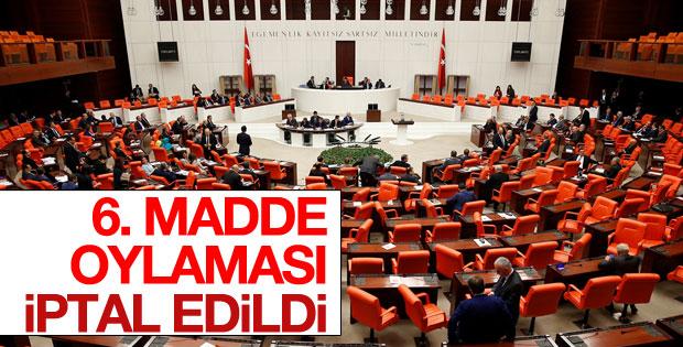 Anayasa değişiklik teklifinde 6. madde oylaması iptal edildi
