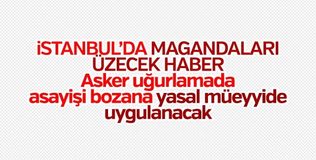 İstanbul Valiliği'nden asker uğurlama genelgesi