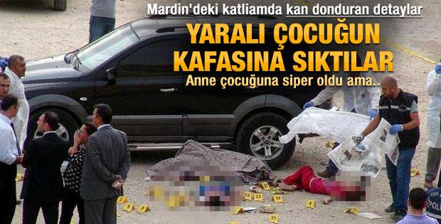 Mardin'deki katliamda kan donduran detaylar