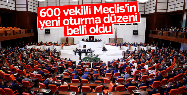 Meclis'te yeni oturma düzeninin detayları belli oldu