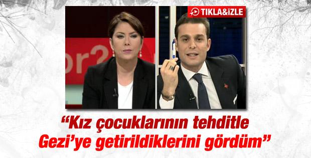 Mehmet Aslan: Kız çocukları tehditle Gezi'ye getirildi