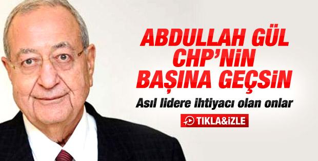 Mehmet Barlas: Abdullah Gül CHP'nin başına geçsin