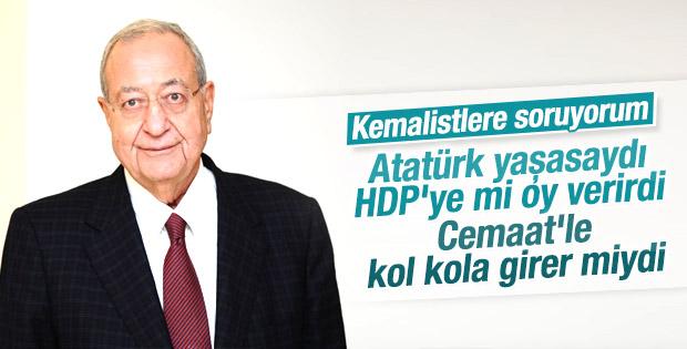 Mehmet Barlas: Atatürk yaşasaydı HDP'ye mi oy verirdi